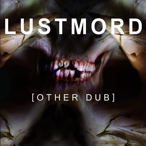 Lustmord альбом Other Dub