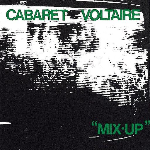 Cabaret Voltaire альбом Mix-Up