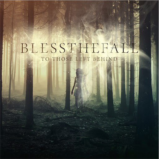 Blessthefall альбом To Those Left Behind