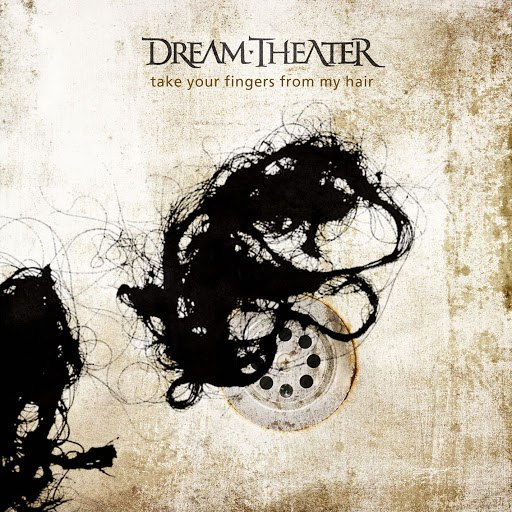 Dream Theater альбом Take Your Fingers From My Hair