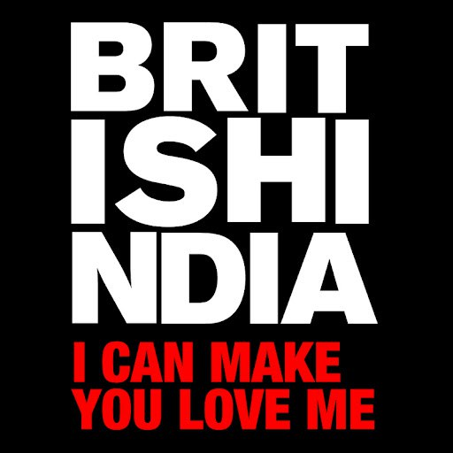British India альбом I Can Make You Love Me