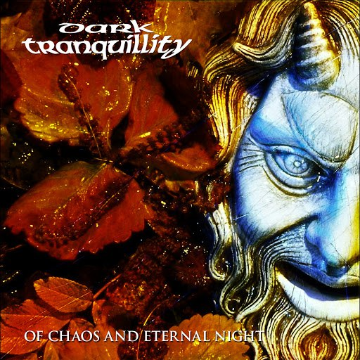 Dark Tranquillity альбом Of Chaos and Eternal Night