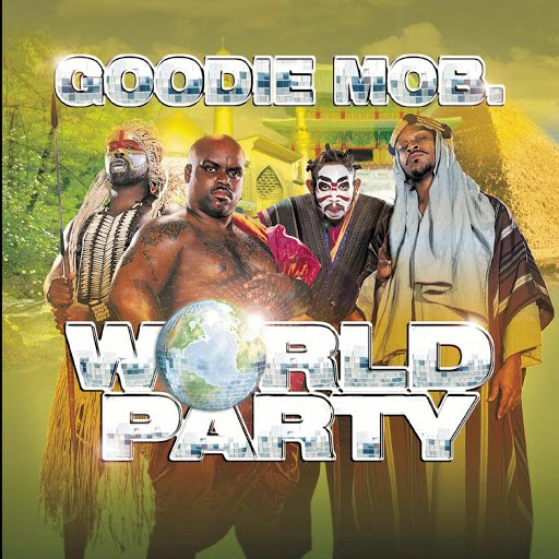 Goodie Mob альбом World Party