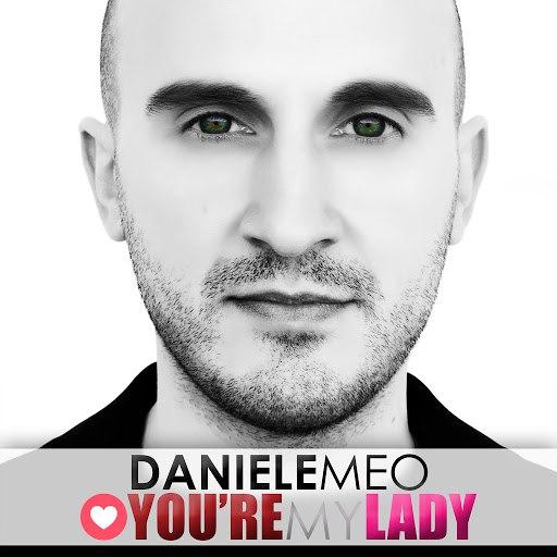 Daniele Meo альбом You're My Lady