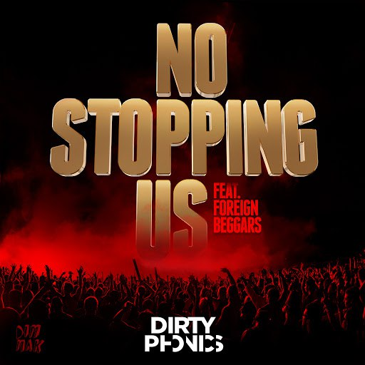 Dirtyphonics альбом No Stopping Us [feat. Foreign Beggars]
