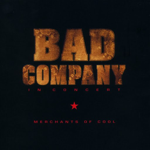 Bad Company альбом In Concert: Merchants of Cool