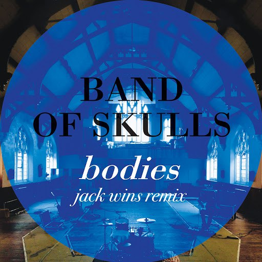 Band Of Skulls альбом Bodies (Jack Wins Remix)