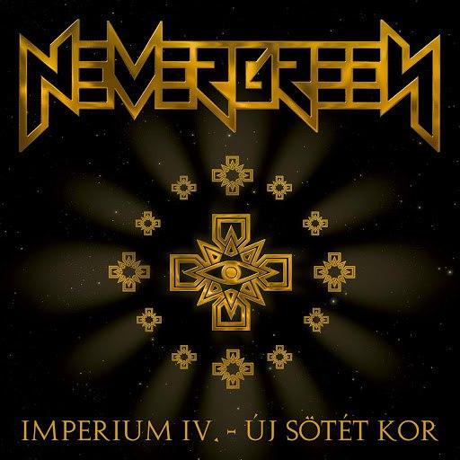 Nevergreen альбом Imperium IV. - Új Sötét Kor