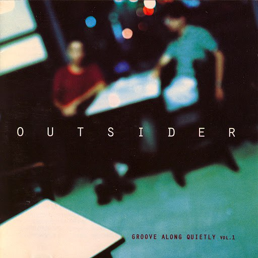 Outsider альбом Groove Along Quietly, Vol. 1
