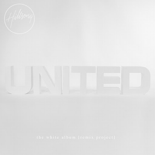 Hillsong United альбом The White Album (Remix Project)