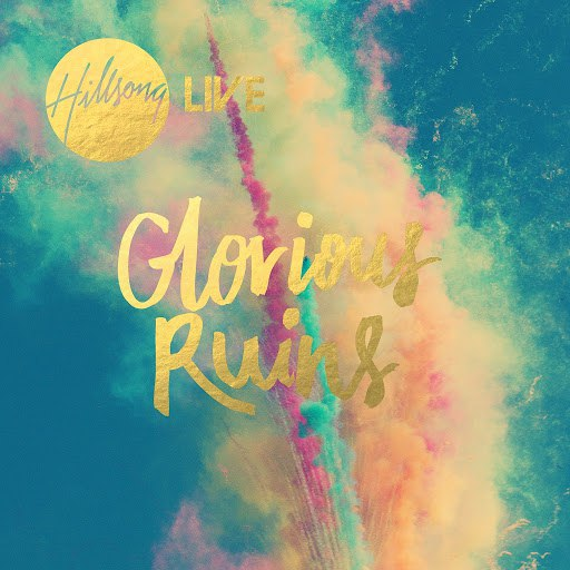 Hillsong United альбом Glorious Ruins