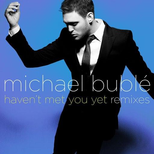 Michael Bublé альбом Haven't Met You Yet