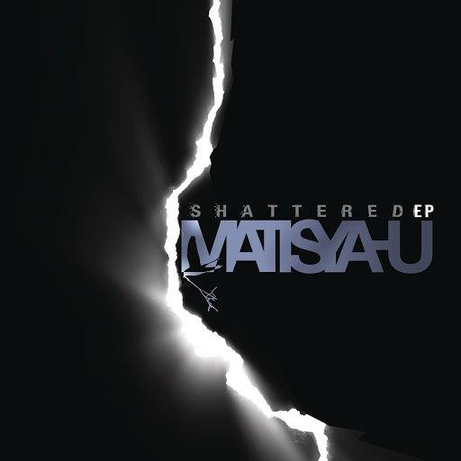 Matisyahu альбом Shattered - EP