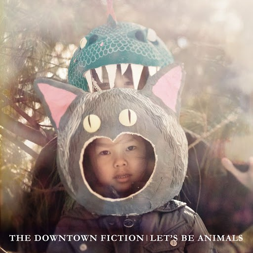 The Downtown Fiction альбом Let's Be Animals