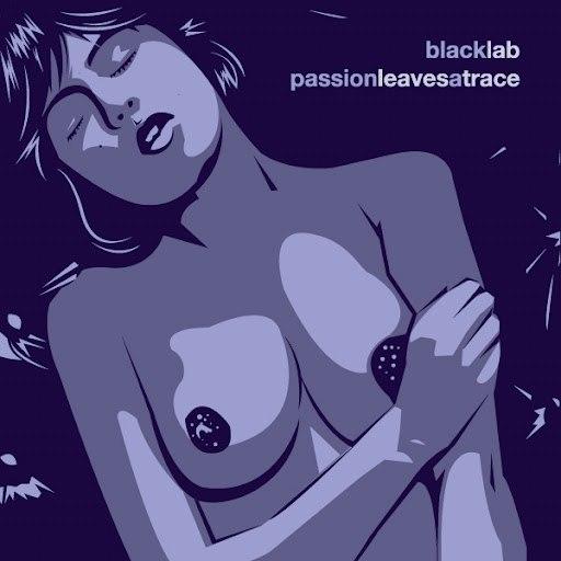 Black Lab альбом Passion Leaves a Trace