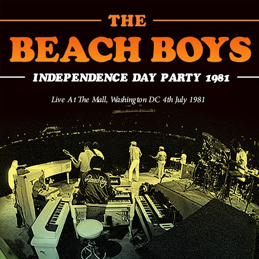 The Beach Boys альбом Independence Day Party 1981 (Live)