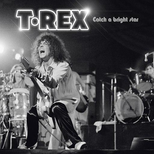 T. Rex альбом Catch a Bright Star (Live)