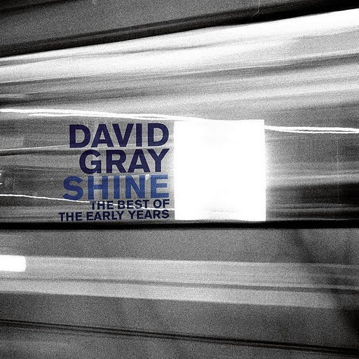 David Gray альбом Shine: The Best Of The Early Years