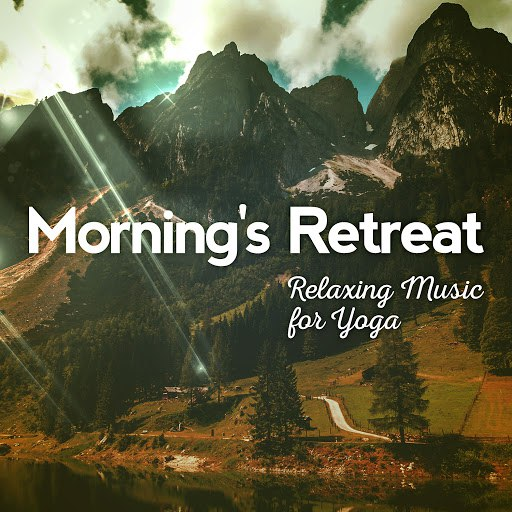 RELAX альбом Morning's Retreat: Relaxing Music for Yoga