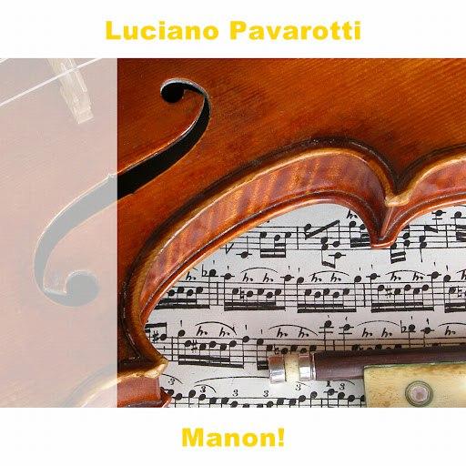 Luciano Pavarotti альбом Manon!