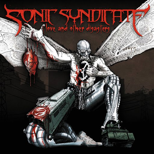 Sonic Syndicate альбом Love And Other Disasters