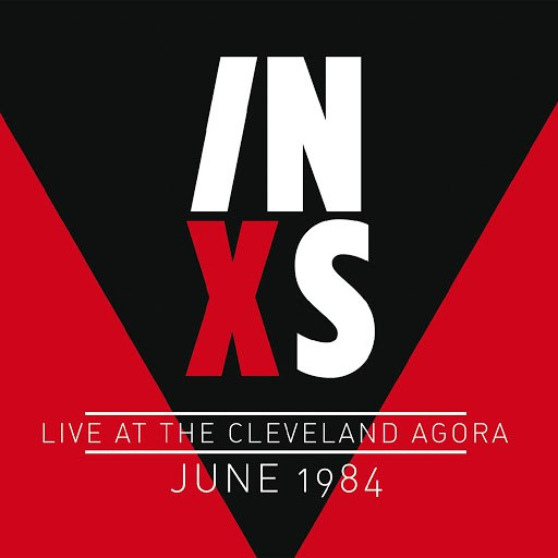Inxs альбом Live At The Cleveland Agora 27 June '84 (Remastered)