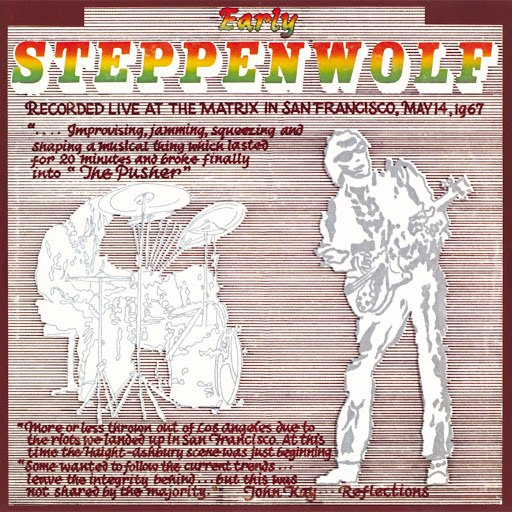 Steppenwolf альбом Early Steppenwolf (Live at The Matrix, San Francisco/ 1967)