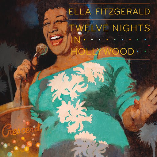 Ella Fitzgerald альбом Twelve Nights In Hollywood