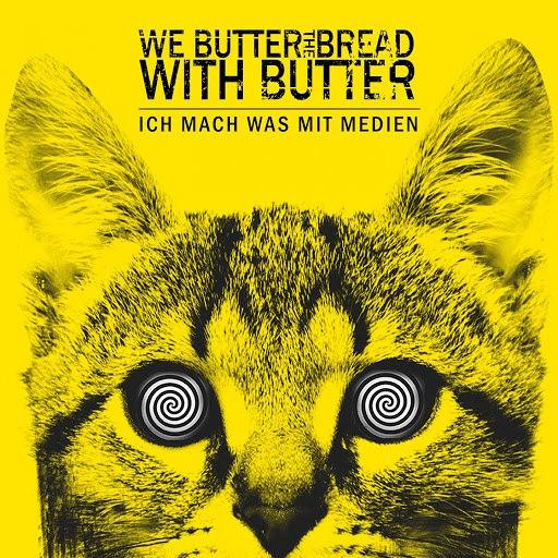 We Butter The Bread With Butter альбом Ich mach was mit Medien