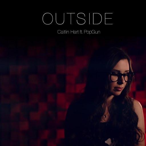Caitlin Hart альбом Outside (feat. PopGun)