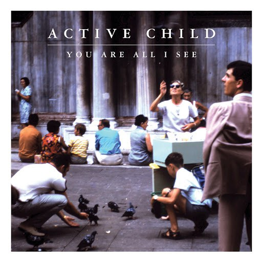 Active Child альбом You Are All I See