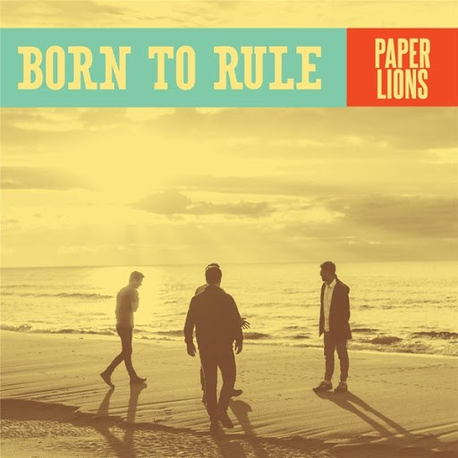 Paper Lions альбом Born to Rule