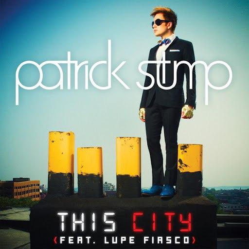 Patrick Stump альбом This City feat. Lupe Fiasco