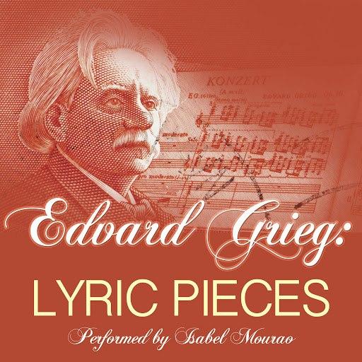 Эдвард Григ альбом Edvard Grieg: Lyric Pieces: Performed by Isabel Mourao