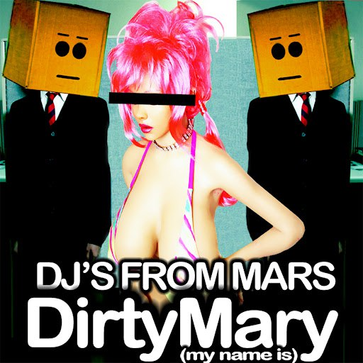Djs From Mars альбом Dirty Mary (My Name Is)