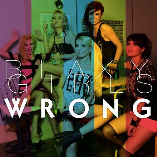 Blaxy Girls альбом Wrong