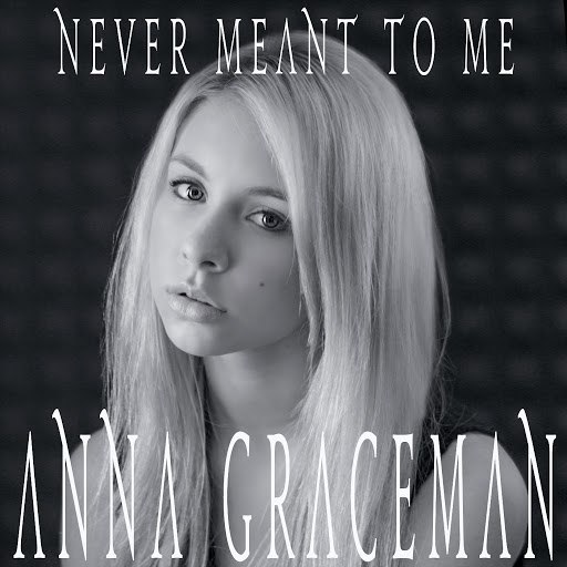 Anna Graceman альбом Never Meant to Me
