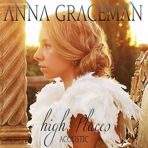 Anna Graceman альбом High Places (Acoustic Version)