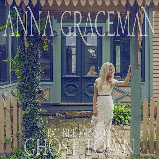 Anna Graceman альбом Ghost Town (Extended Version)