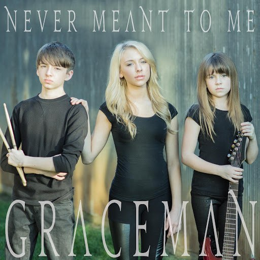 Anna Graceman альбом Never Meant to Me (Graceman Band Version)