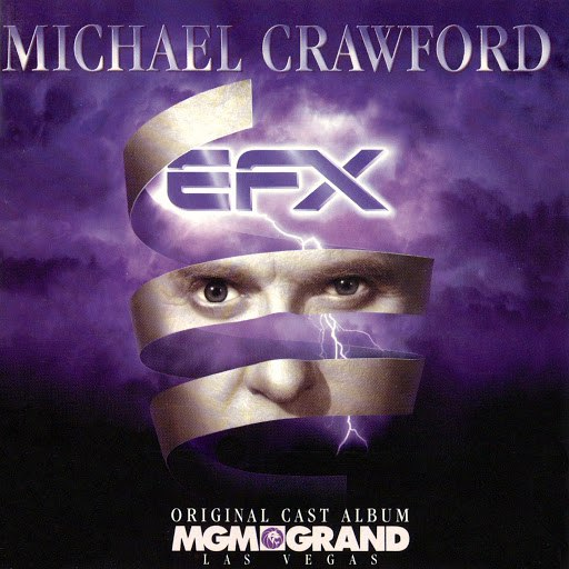 Michael Crawford альбом EFX Original Cast Album