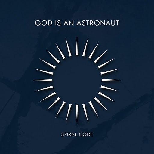God Is An Astronaut альбом Spiral Code