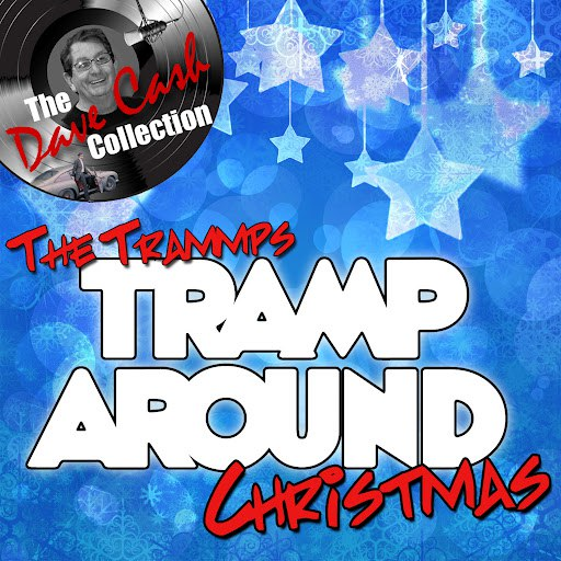 The Trammps альбом Tramp Around Christmas - [The Dave Cash Collection]