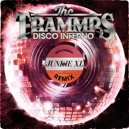 The Trammps альбом Disco Inferno (Junkie XL Remix)