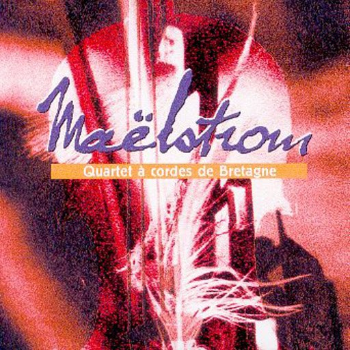 Maelstrom альбом Quartet à cordes (Breton Music - Celtic Music from Brittany - Keltia musique- Bretagne)