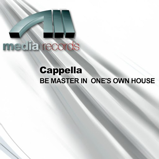 Cappella альбом BE MASTER IN ONE'S OWN HOUSE REMIX