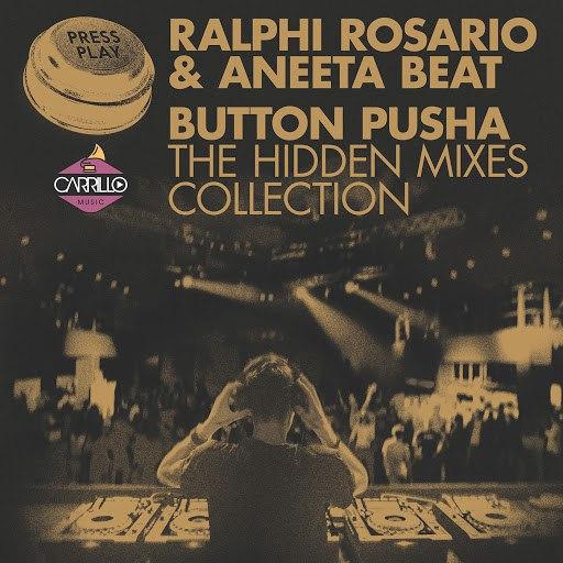 ralphi rosario альбом Button Pusha - The Hidden Mixes Collection (Rosabel & Rod Carrillo Mixes)