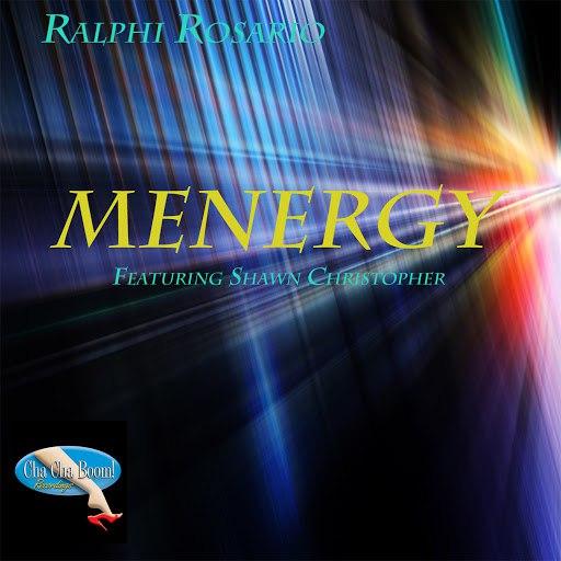 ralphi rosario альбом Menergy (feat. Shawn Christopher)