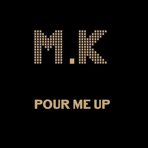 MK альбом Pour Me Up