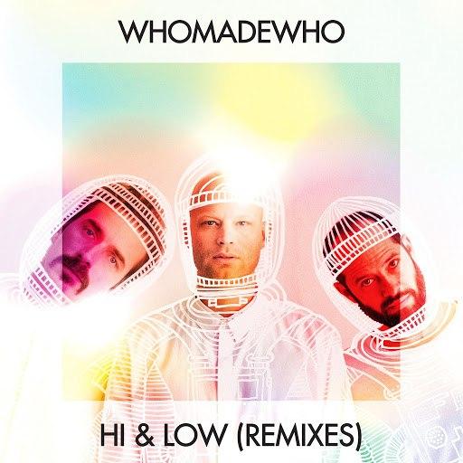 WhoMadeWho альбом Hi & Low (Remixes)